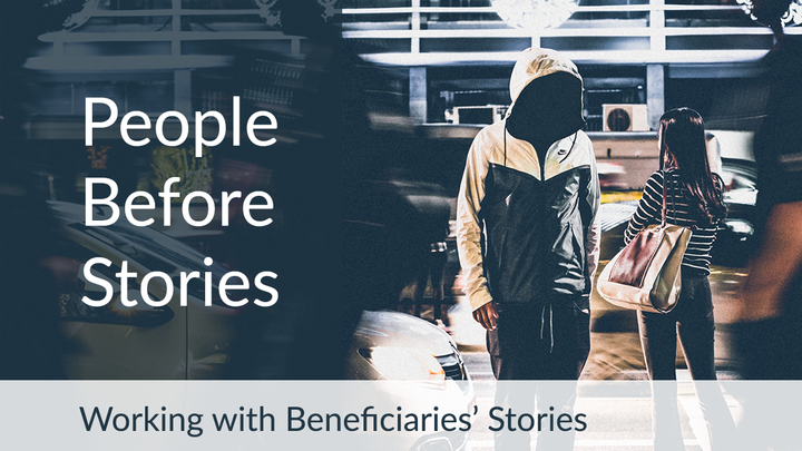 People Before Stories: Working With Beneficiaries' Narratives