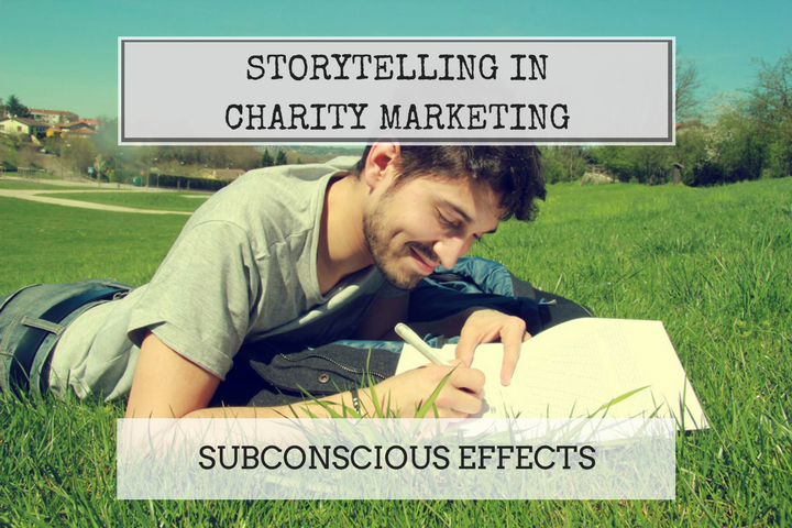 The Subconscious Effects of Storytelling in Charity Marketing
